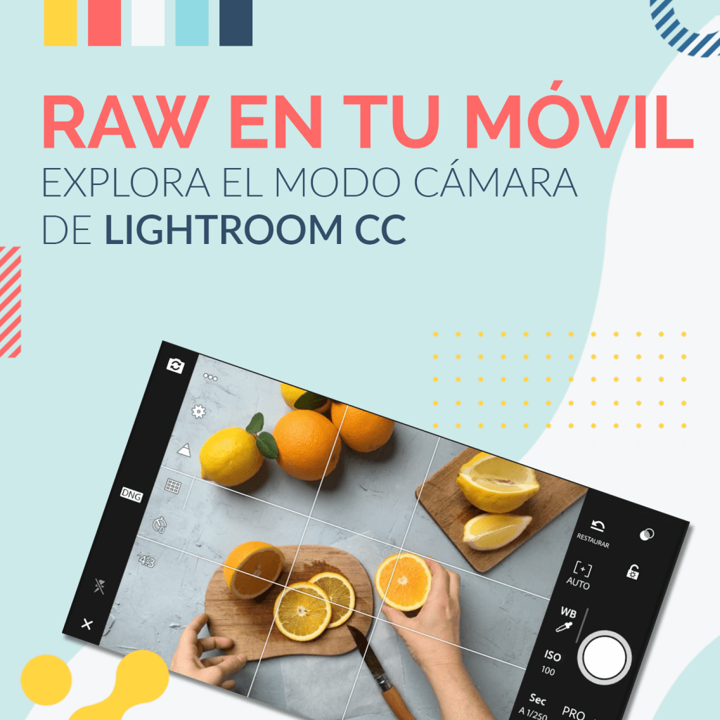 hacer fotografias formato raw en tu celualar clases de fotografia adobe lightroom photoshop modo camara iphone lightroom mobile cc